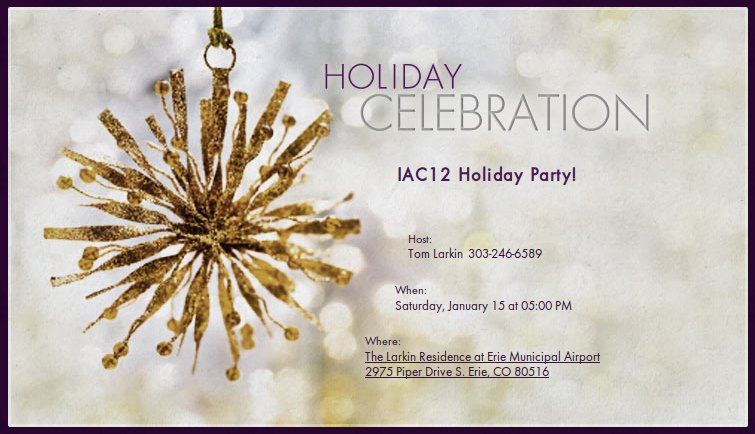 IAC12 Holiday Party - Sat Jan 15, 5pm. 2975 Piper Drive S., Erie CO 80516.